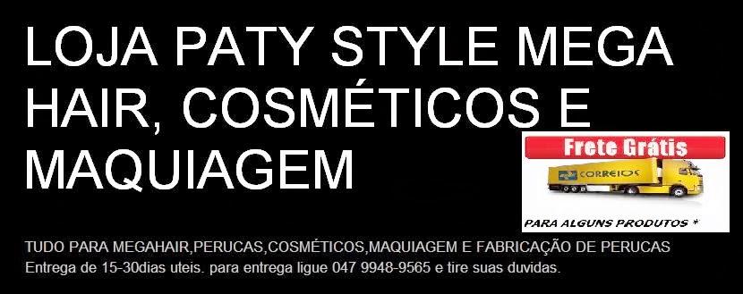 LOJA PATY STYLE           MEGA HAIR, COSMÉTICOS E MAQUIAGEM