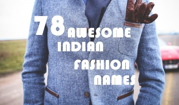 78 Great, Best Indian Fashion Shop Names Ideas