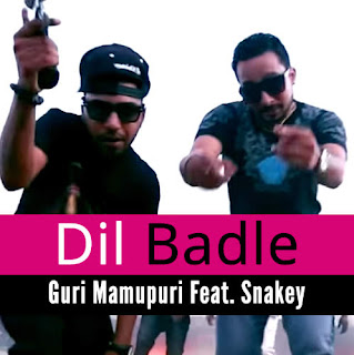 Dil Badle  - Guri Mamupuri Ft. Snakey