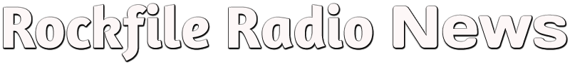 Rockfile Radio News