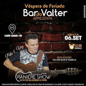 """Raniere Show """"Som de Barzinho e MPB"""" neste dia 06 de Setembro no Bar do Valter em Campo Grande"""