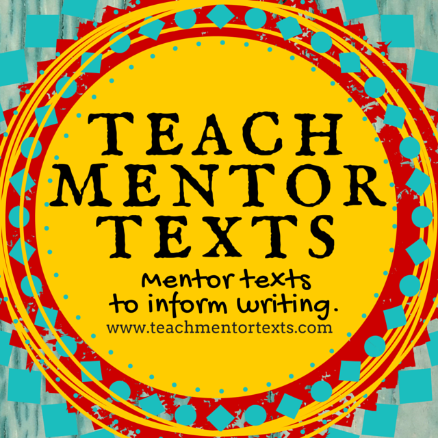 Teach Mentor Texts