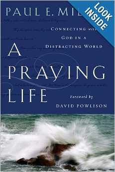 http://www.amazon.com/Praying-Life-Connecting-Distracting-World/dp/1600063004