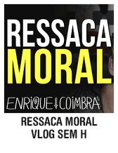 Ressaca Moral - Vlog Sem H