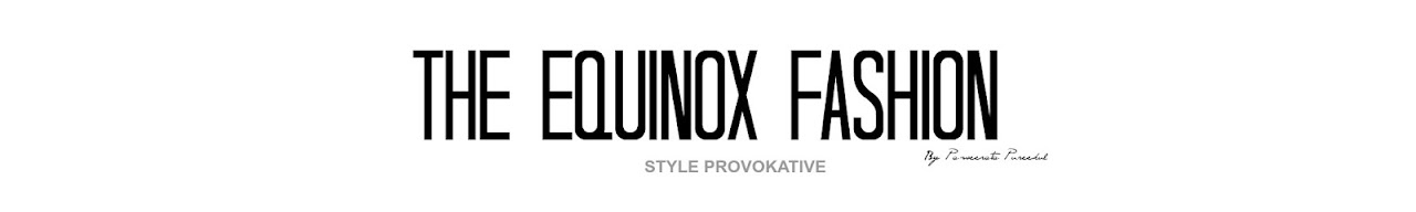 The Equinox Fashion