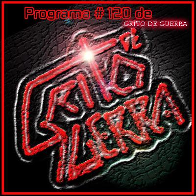 GRITO DE GUERRA - Programa N° 120 (2011)