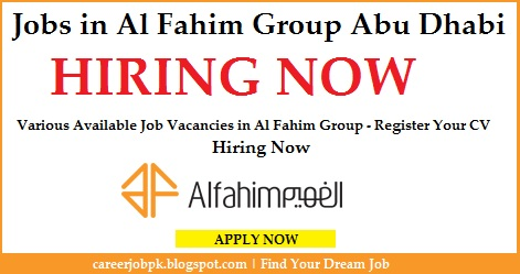 Latest jobs in Al Fahim Group Abu Dhabi