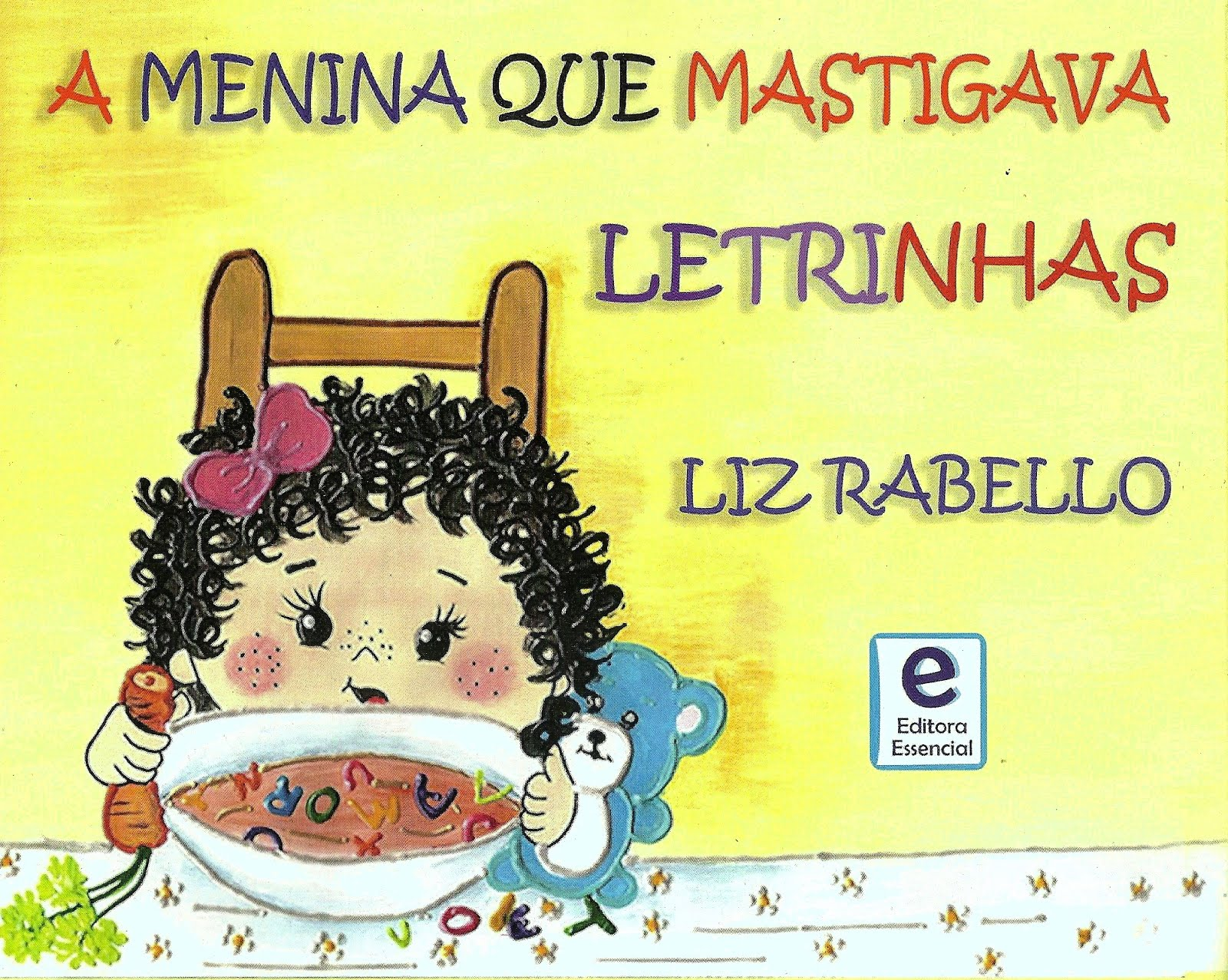 A MENINA QUE MASTIGAVA LETRINHAS de Liz Rabello