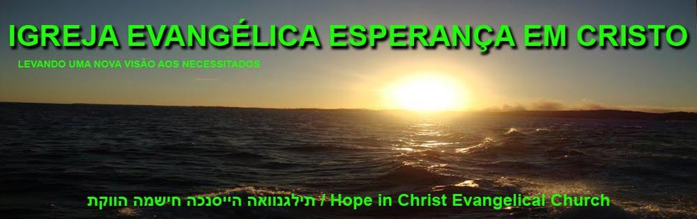 """""""Igreja   Evangélica   Esperança    em    Cristo"""""""