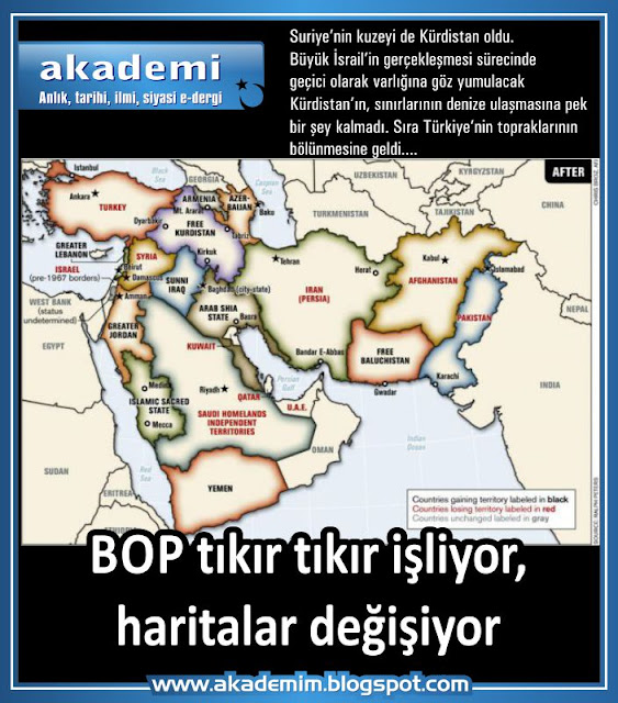BOP tıkır tıkır işliyor, haritalar değişiyor. Suriye düşünce sıra Türkiye'de