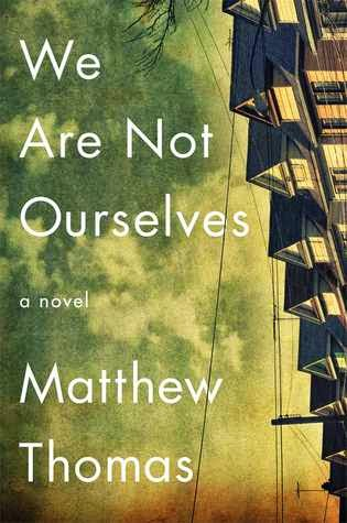 We are Not Ourselves. Matthew Thomas