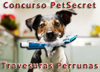 Concurso PetSecret travesuras perrunas.
