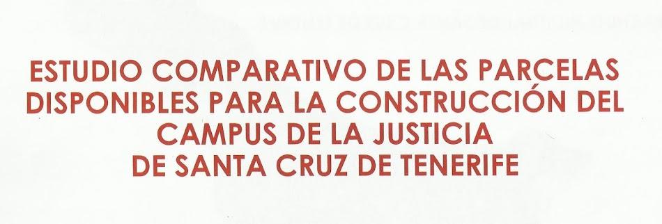 ESTUDIO COMPARATIVO DE LAS PARCELAS DISPONIBLES PARA LA CONSTRUCCIÓN DEL CAMPUS DE LA JUSTICIA DE S