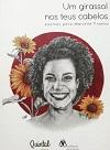 Um girassol nos teus cabelos: poemas para Marielle Franco