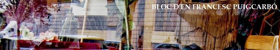 BLOC D'EN FRANCESC PUIGCARBÓ