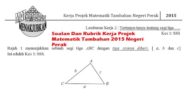 Soalan Dan Rubrik Kerja Projek Matematik Tambahan 2015 Negeri Perak