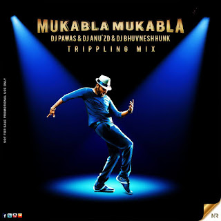 Mukabla-Mukabla-TrippLing-Mix-DJ-PAwas-DJ-AnuZd-DJ-BhuvnesH-Hunk-download-mp3-remix-latest-song