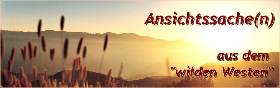 """Ansichtssache(n) aus dem """"wilden Westen"""""""