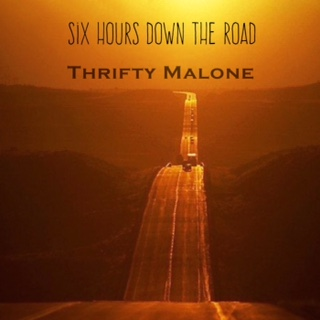 Thrifty Malone -six hors down the road (single)