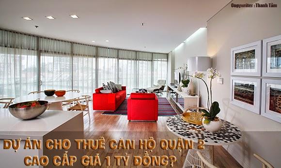 Dự án cho thuê căn hộ quận 2 cao cấp giá 1 tỷ đồng ?