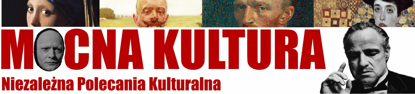 Mocna Kultura: codziennie trochę fajnej sztuki