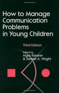 How to manage communication problems in young children (3rd edition)