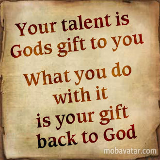 your talent is god rsquo s - photo #47