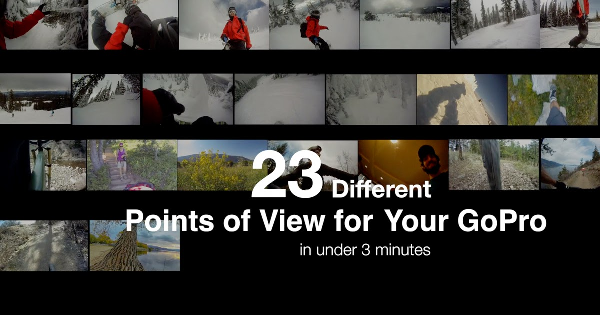 23 different points of view to use with your GoPro Camera by Chris Gardiner Photography www.cgardiner.ca
