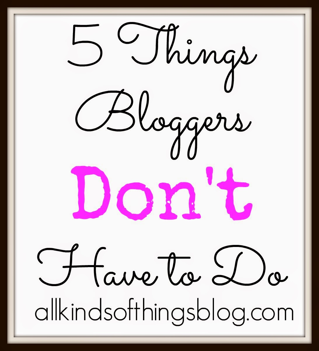 5 Things bloggers Don't Have to Do