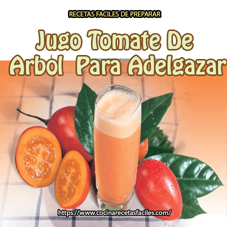 Jugo tomate de árbol para adelgazar - Recetas fáciles