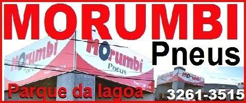 MORUMBI PNEUS - NO PARQUE DA LAGOA - Fone: 3261-3515