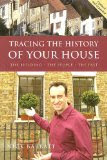 Tracing the History Of Your House: A Guide to Sources, by Nick Barratt