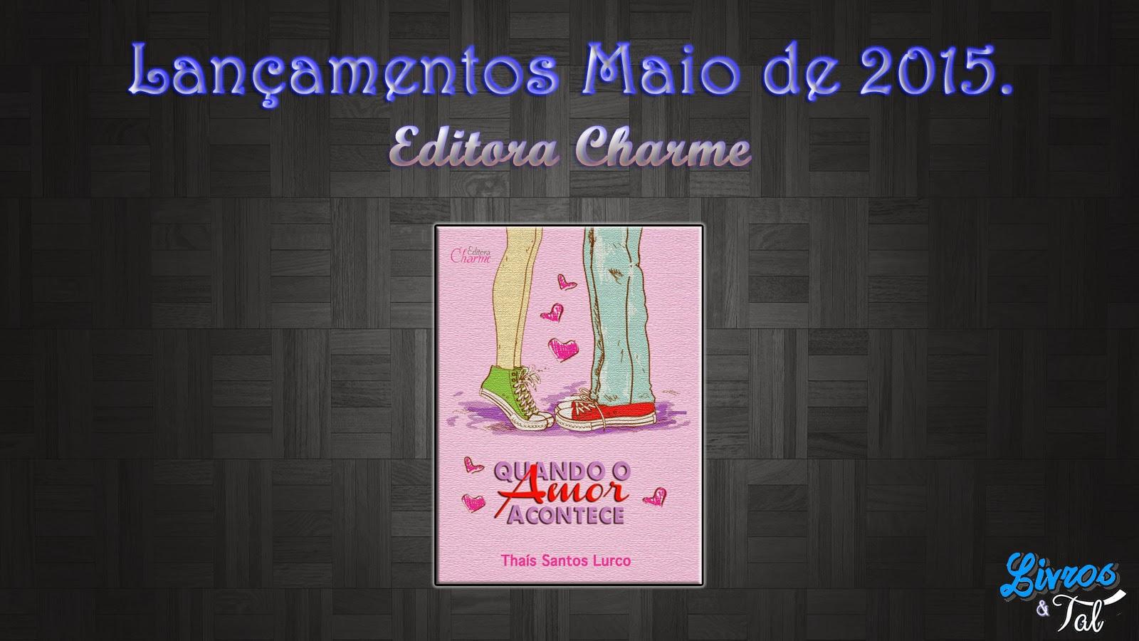 http://livrosetalgroup.blogspot.com.br/p/lancamento-maio-de-2015-editora-charme.html