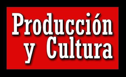 Producción y Cultura