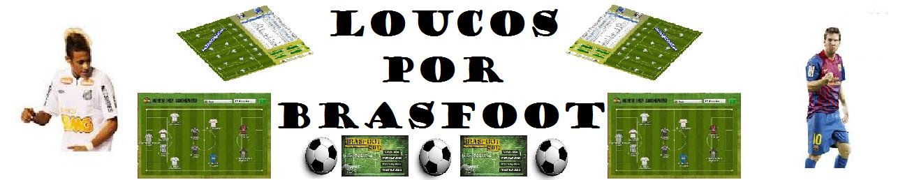 LOUCOS POR BRASFOOT