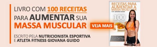 LIVRO - 100 receitas para aumentar sua Massa Muscula