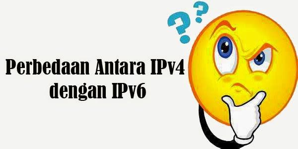 Perbedaan Antara IPv4 dengan IPv6