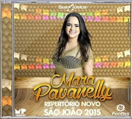 CD Mara Pavanelly - Repertório São João 2015