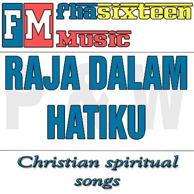 Download Lagu Rohani Raja Dalam Hatiku  lirik lagu Free mp3 Kisten