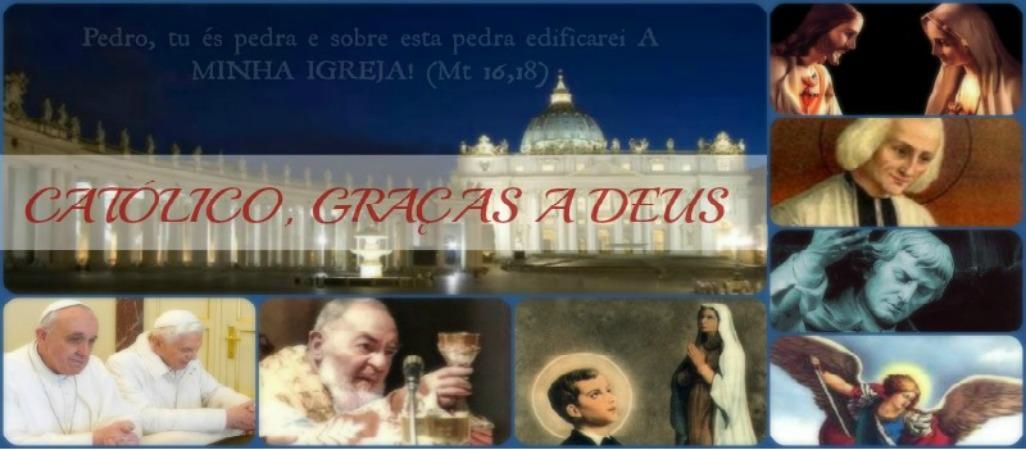 Católico Graças a Deus
