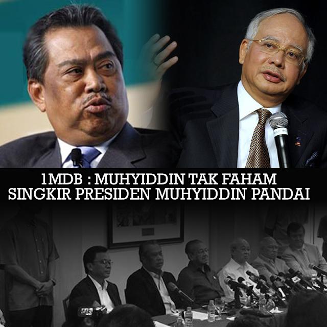 Muhyiddin Hanya Pandai Singkirkan Presiden UMNO!