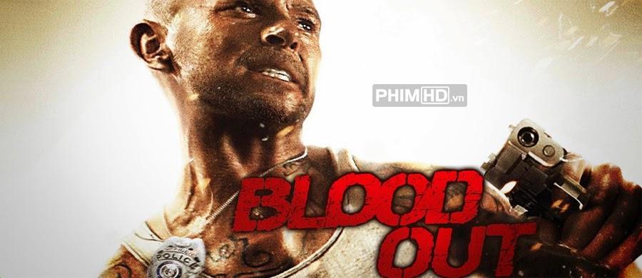 Đẫm Máu - Blood Out - 2011