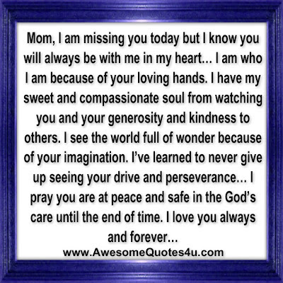 Awesome Quotes: Mom, I Am Missing You Today..