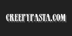 The No.1 site for Creepypasta.