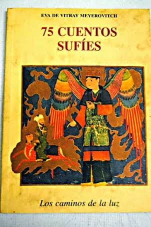 """""""Los caminos de la luz : 75 cuentos sufíes"""" -  Eva de Vitray Meyerovitch"""