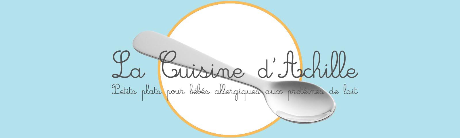 La Cuisine d'Achille, recettes pour bébés allergiques aux protéines de lait de vache, PLV