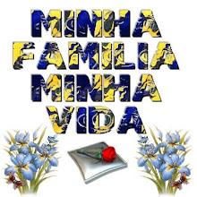 Minha família, é tudo na minha vida!