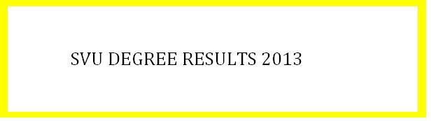 SVU Degree Results 2013