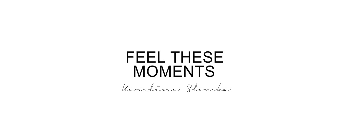 Feel these moments♥