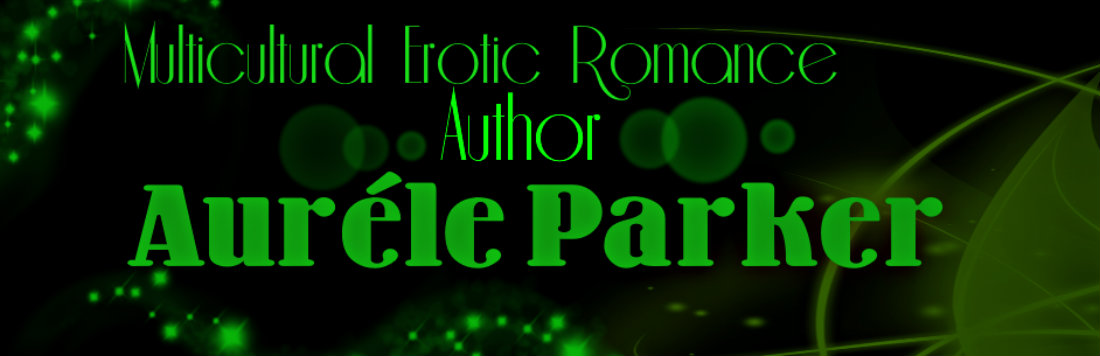 Sex wit some Sizzle...Erotic Romance Author Aurele Parker